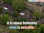 It is about believing what is possible. Blockupy.